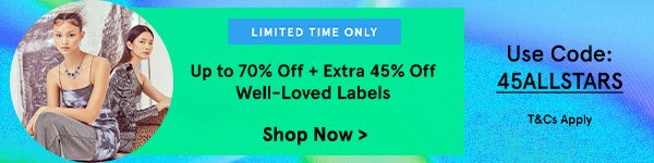 Extra 45% Off Well-Loved Labels!
