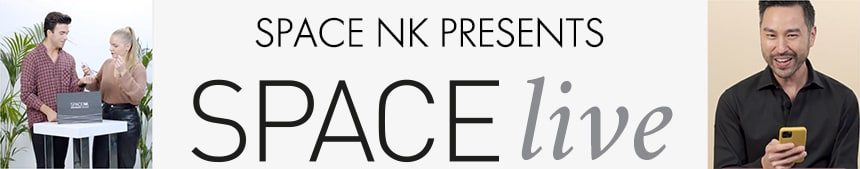SPACE NK PRESENTS SPACE LIVE