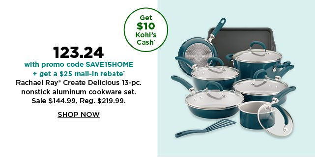 123.24 with promo code SAVEHOME on rachael ray create delicious 13-pc nonstick aluminum cookware set. sale144.99. shop now.