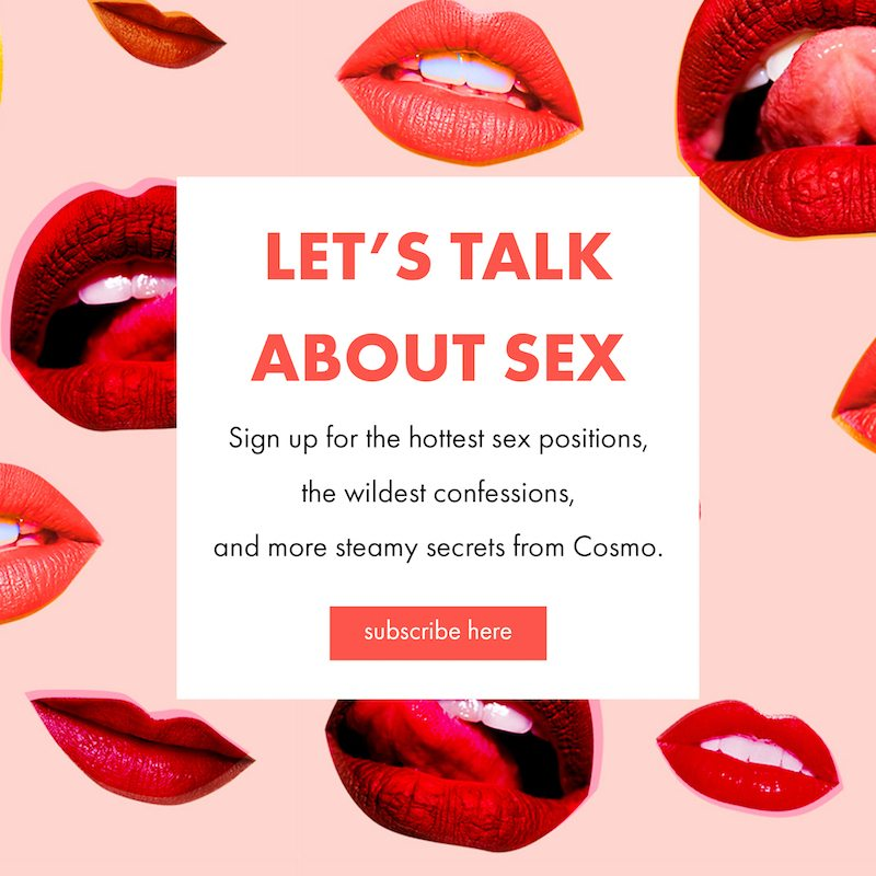 Subscribe to Cosmo's Sex Newsletter