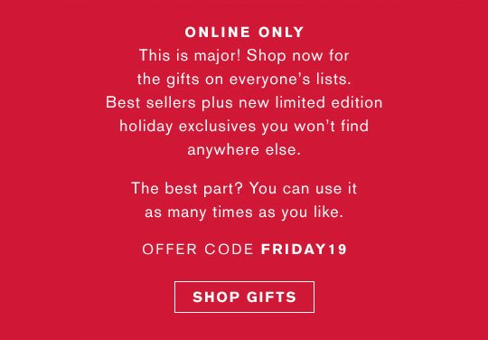ONLINE ONLY | Offer Code FRIDAY19