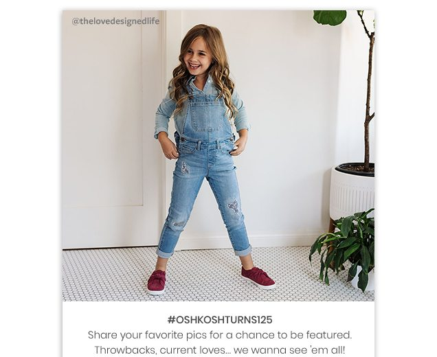 @thelovedesignedlife   #OSHKOSHTURNS125   Share your favorite pics for a chance to be featured.   Throwbacks, current loves... we wanna see 'em all!