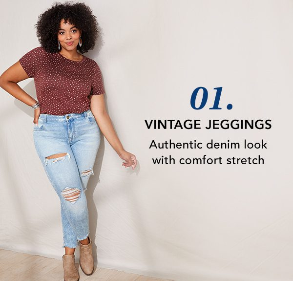 01. Vintage jeggings: authentic denim look with comfort stretch.