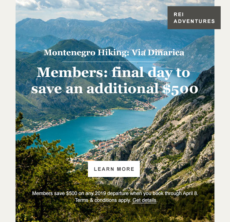 REI ADVENTURES. Montenegro Hiking: Via Dinarica. Members: final day to save an additional $500. LEARN MORE. Members save $500 on any 2019 departure when you book through April 8. Terms and conditions apply. Get details.