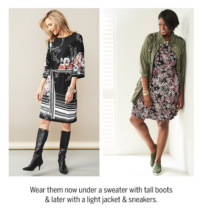 Wear them now under a sweater with tall boots & later with a light jacket & sneakers.