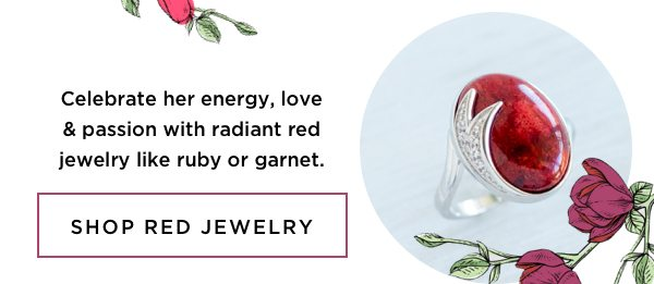 Celebrate her energy, love & passion with radiant red jewelry featuring ruby or garnet.