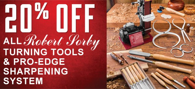 20% Off All Robert Sorby Turning Tools & Pro-Edge Sharpening System