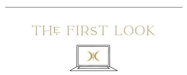 """""""The First Look"""""""