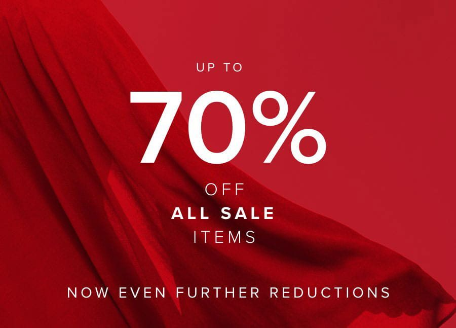 Up to 70% off all sale items Now even further reductions