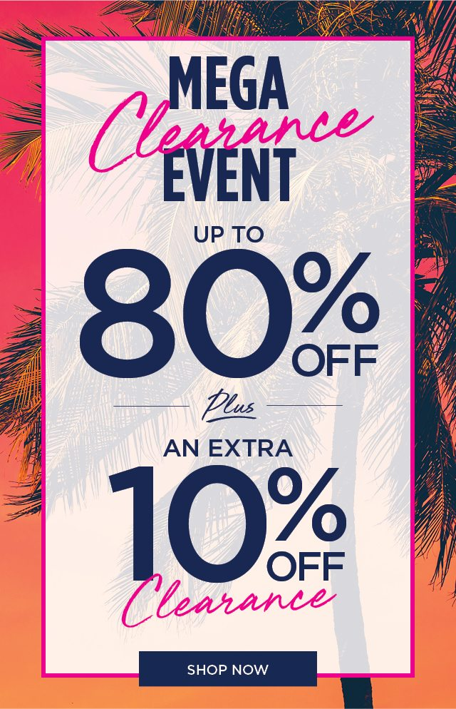 Mega Clearance Event 80% OFF   Shop Now