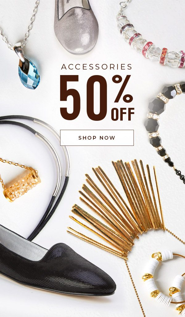 Enjoy 50% OFF on Accessories