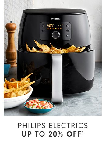 PHILIPS ELECTRICS - UP TO 20% OFF*