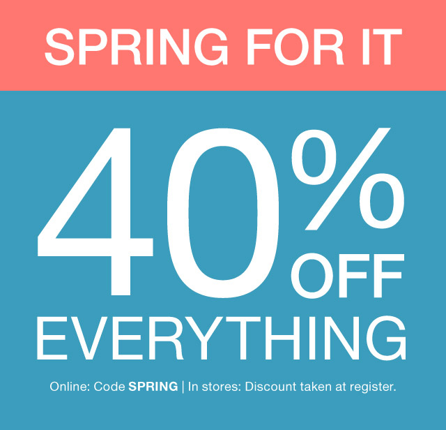 900832b78 Code SPRING has arrived—40% off EVERYTHING - Gap Email Archive