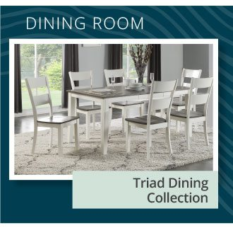 DINING ROOM   Triad Dining Collection