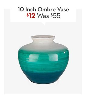 10 Inch Blue Ombre Vase Was: $55, Now: $12