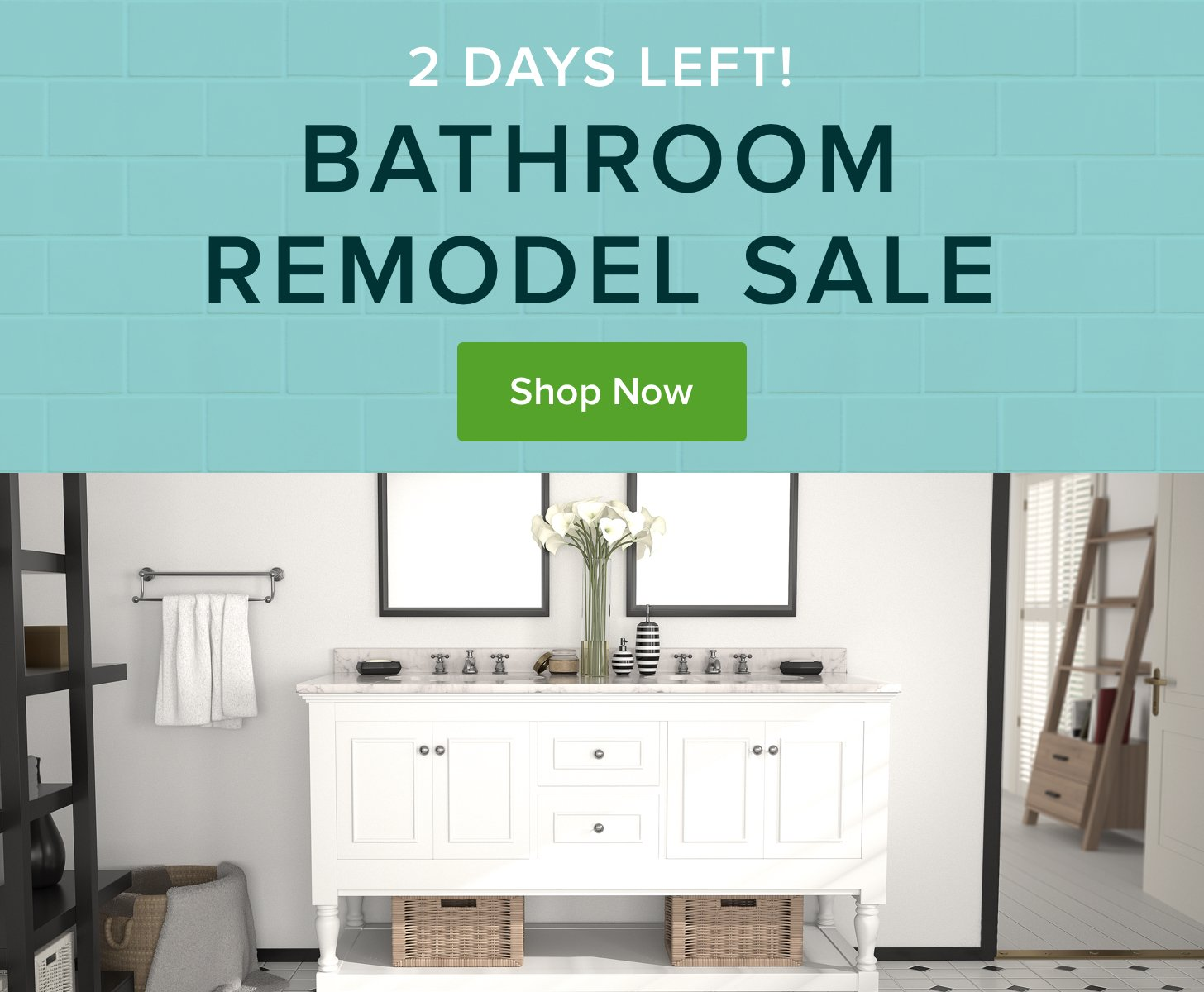 BATHROOM REMODEL SALE: Ends This Wednesday! - Houzz Email Archive