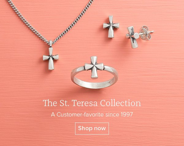 The St. Teresa Collection - A Customer-favorite since 1997 - Shop now