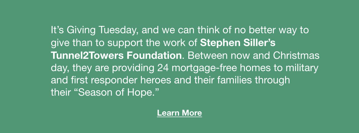 Learn more about Stephen Siller's Tunnel2Towers Foundation.