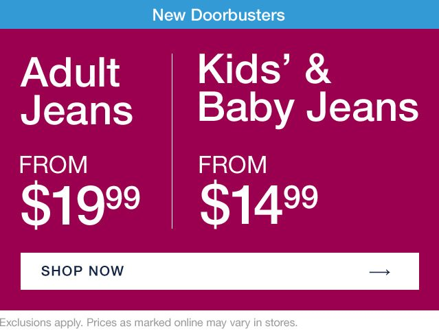 New Doorbusters | Adult Jeans | Kids' & Baby Jeans