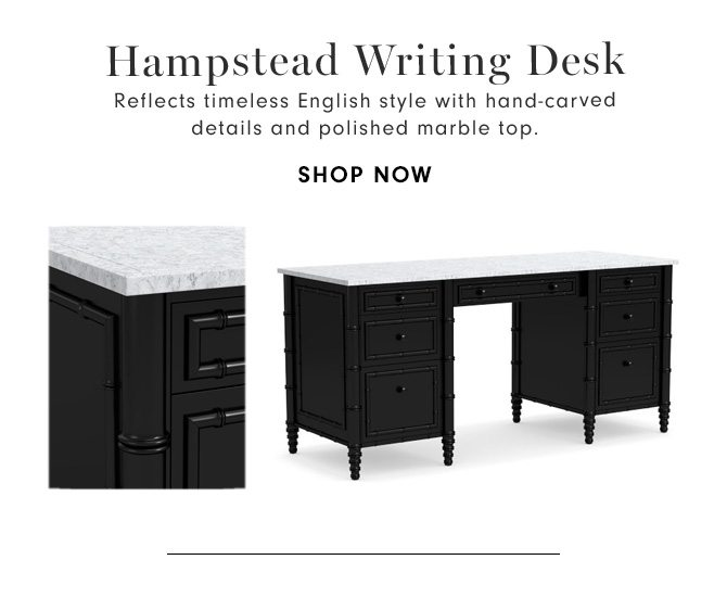 Hampstead Writing Desk - Reflects timeless English style with hand-carved details and polished marble top. - SHOP NOW