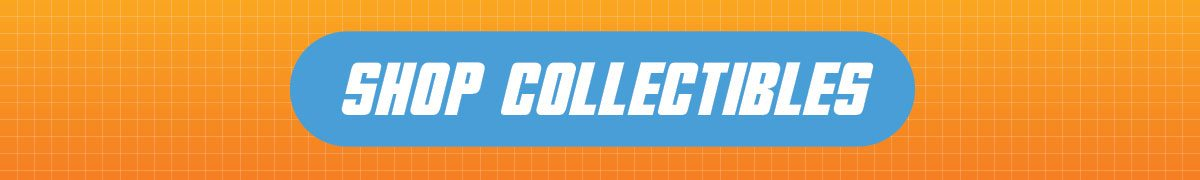 Shop All Collectibles