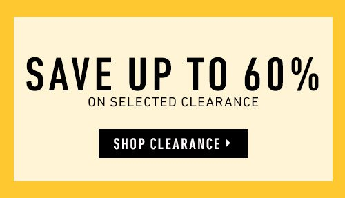 Save Up To 60% On Selected Clearance. Shop Clearance ▸