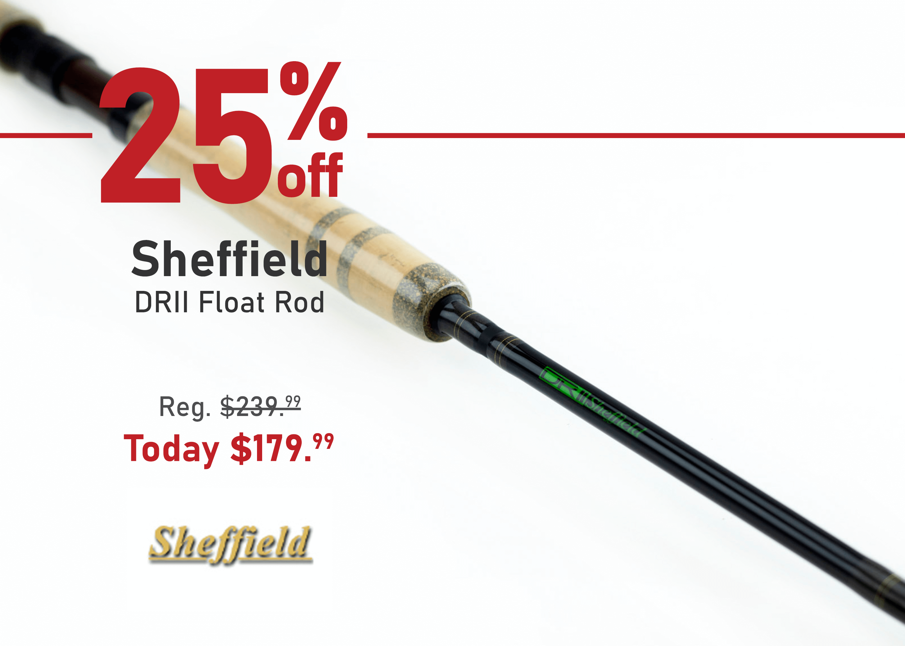 Save 25% on the Sheffield DRII Float Rod