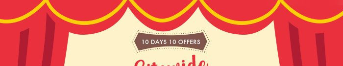 10 DAYS 10 OFFERS | SITEWIDE