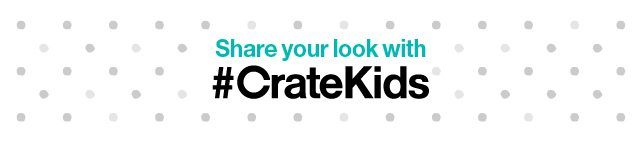 Share your Crate and Kids photos #cratekids