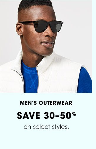 MEN'S OUTERWEAR | SAVE 30-50% | on select styles.