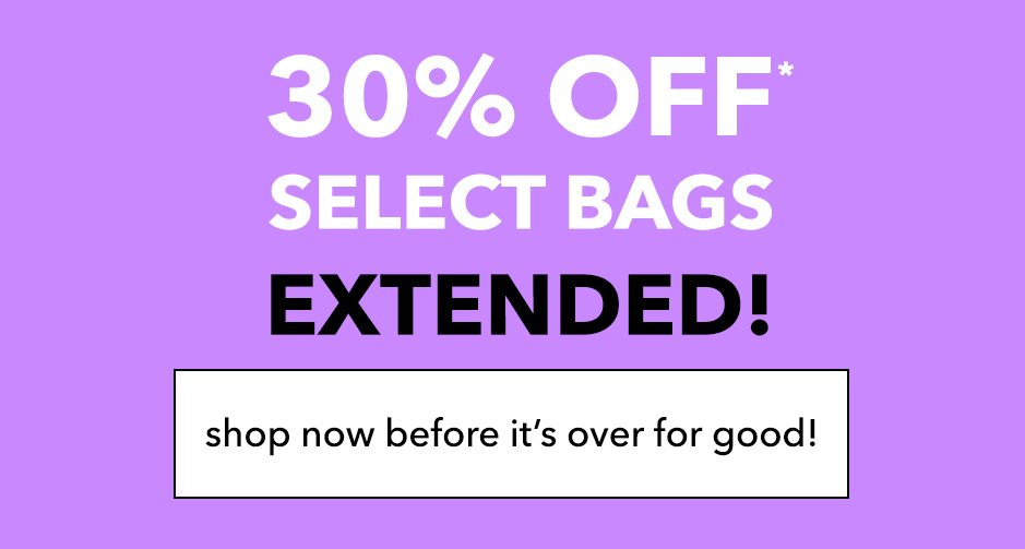 30% off selected bags!* EXTENDED!