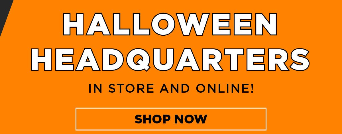 Get Ready for Halloween - Shop Online