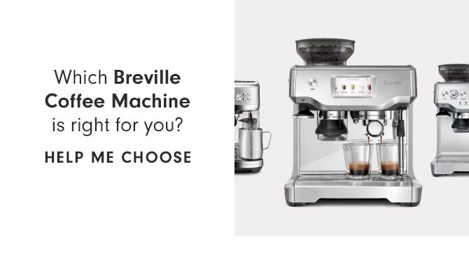 Which Breville Coffee Machine is right for you? HELP ME CHOOSE