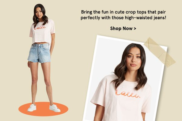 Bring the fun in cute crop tops that pair perfectly with those high-waisted jeans!