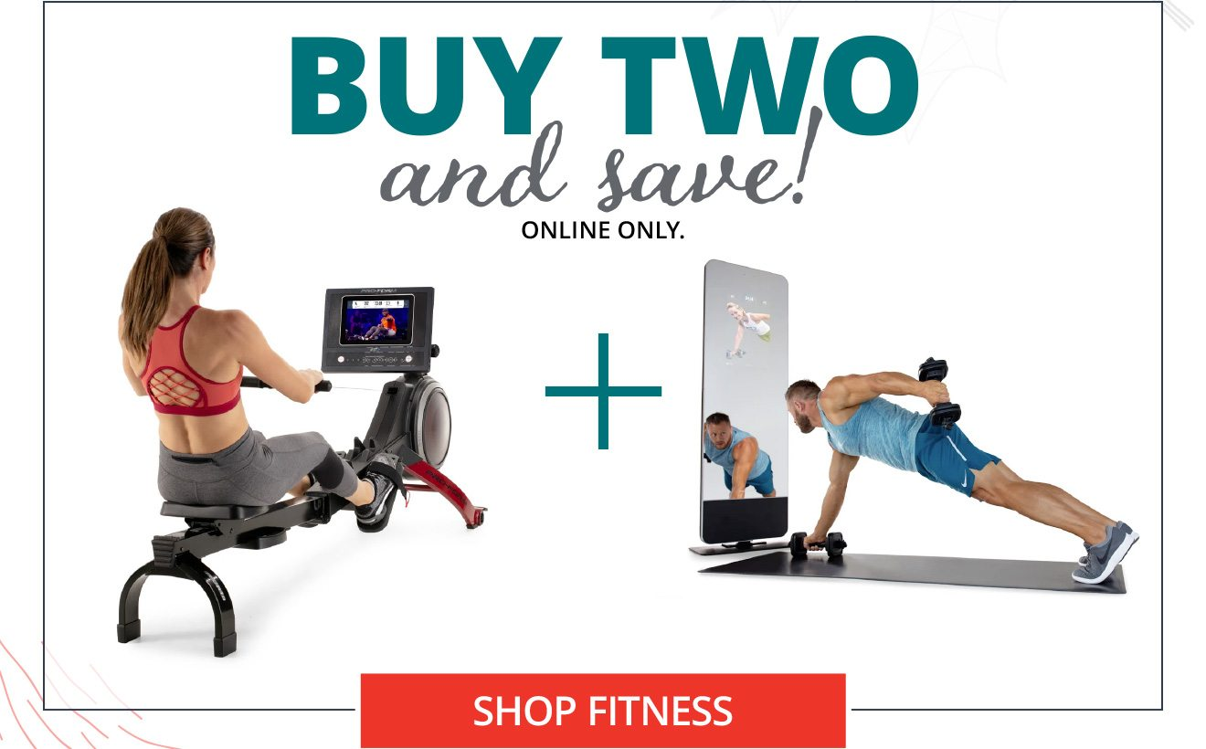 BUY TWO and save! ONLINE ONLY | SHOP FITNESS