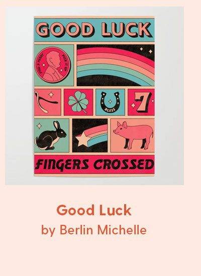 Good Luck Poster by Berlin Michelle