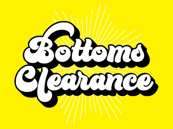 Bottoms Clearance