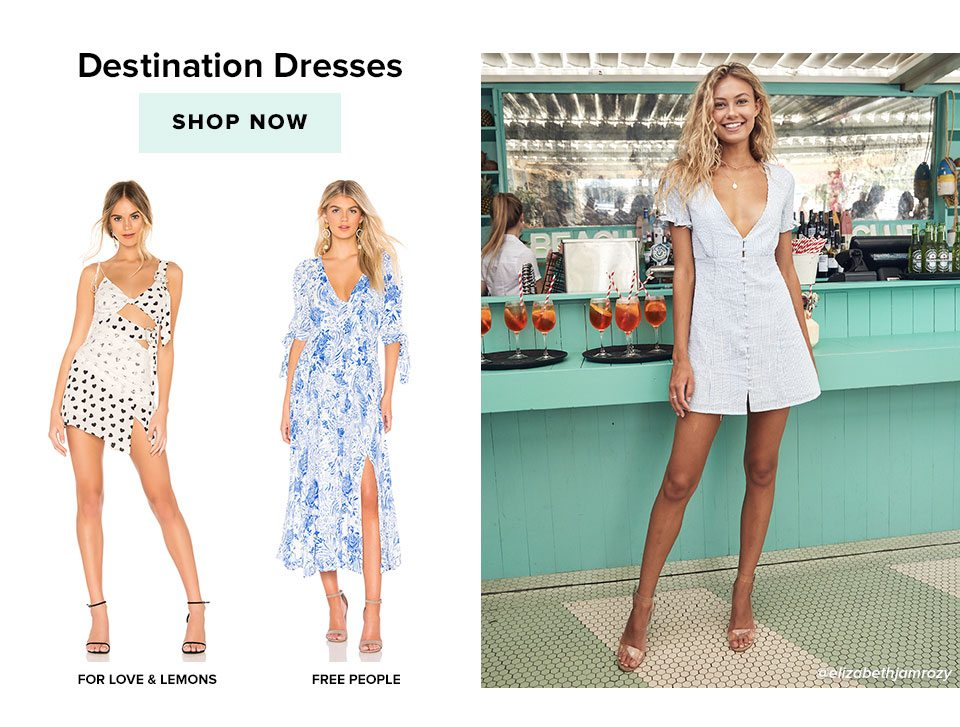 Destination Dresses. Shop now.