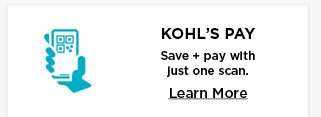 kohls pay. save and pay with just one scan. learn more.
