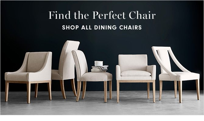 Find the Perfect Chair - SHOP ALL DINING CHAIRS