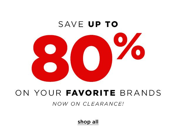 Save Up to 80% On Your Favorite Brands Now On Clearance - Click to Shop All