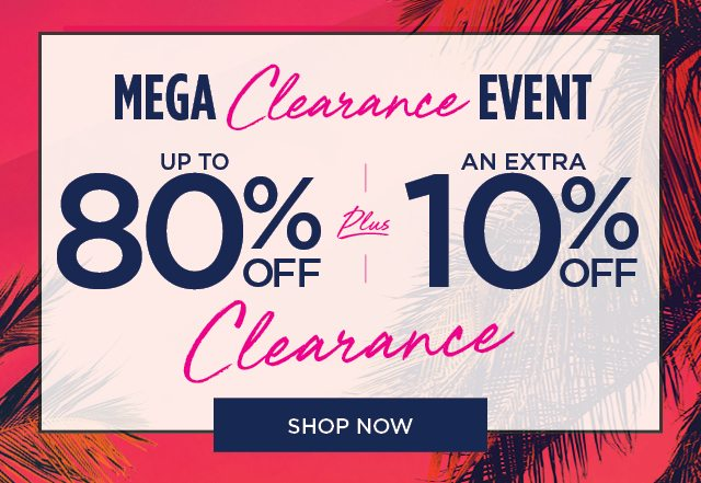 Mega Clearance Event 80% OFF | Shop Now