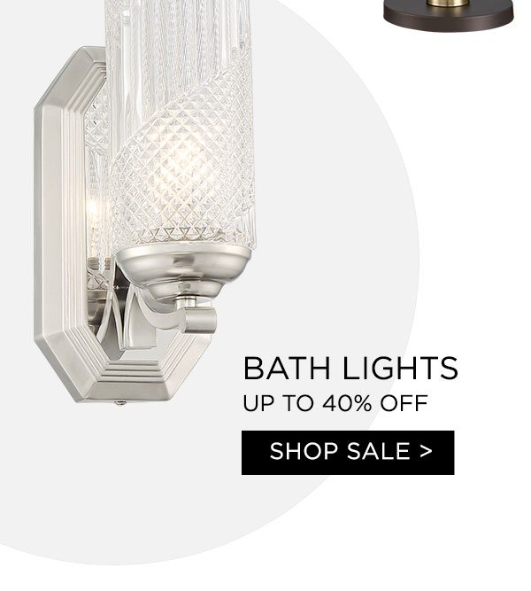 Bath LIghts - Up To 40% Off - Shop Sale >