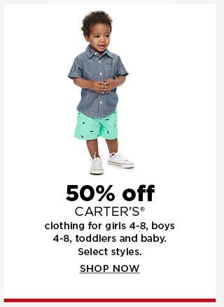 50% off carter's clothing for kids 4-8, toddler and baby. shop now.