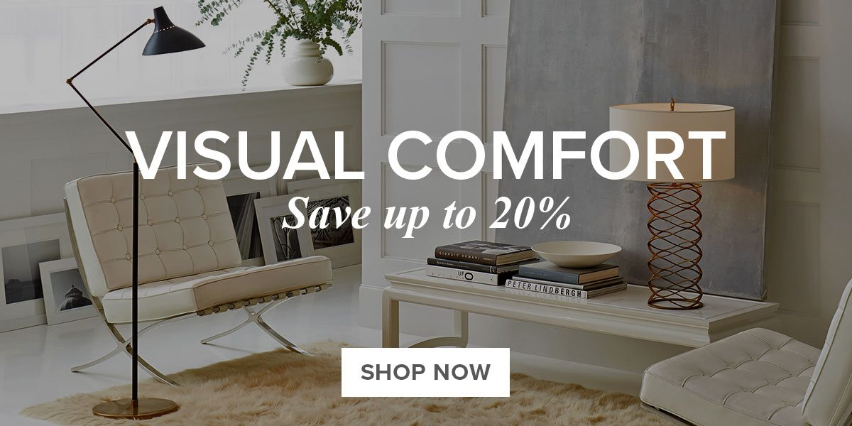 Visual Comfort. Save up to 20%.