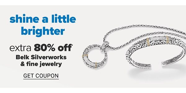 Shine a little brighter - extra 80% off Belk Silverworks & fine jewelry. Get Coupon.