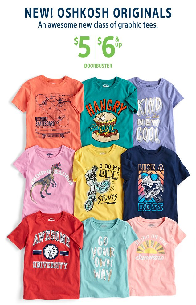 NEW! OSHKOSH ORIGINALS | An awesome new class of graphic tees. | $5/$6 & up DOORBUSTER