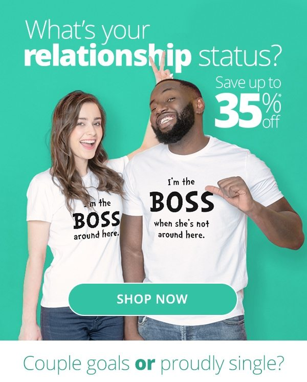 What's your relationship status? Save up to 35% off Shop Now