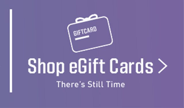 SHOP EGIFT CARDS - THERE'S STILL TIME