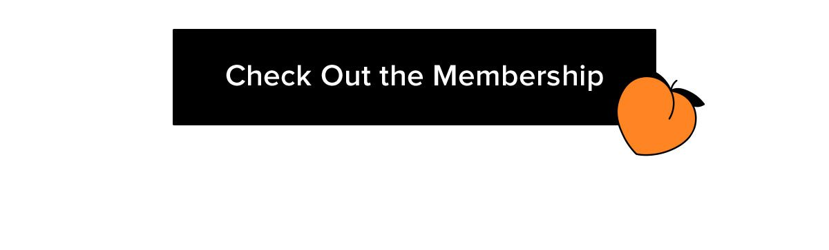 Check Out the Membership